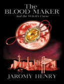 The Blood Maker and the Witch's Curse