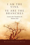 I Am the Vine  Ye Are the Branches