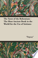 The Tarot of the Bohemians   The Most Ancient Book in the World for the Use of Initiates
