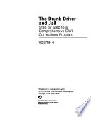 The Drunk Driver and Jail: Step by step to a comprehensive DWI corrections program