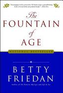 Fountain of Age by Betty Friedan
