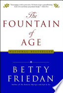 """Fountain of Age"" by Betty Friedan"