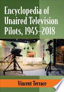 Encyclopedia Of Unaired Television Pilots 1945 2018
