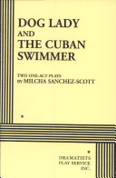 Dog Lady ; And, The Cuban Swimmer