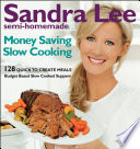 Sandra Lee Semi Homemade Money Saving Slow Cooking