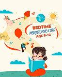 Bedtime Prayer for Kids Ages 8 12 Book PDF