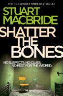 Shatter the Bones (Logan McRae, Book 7) Pdf/ePub eBook