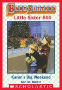 Karen''s Big Weekend (Baby-Sitters Little Sister #44)
