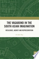 The Vagabond In The South Asian Imagination