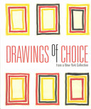 Drawings of Choice from a New York Collection Book PDF