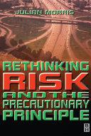 Rethinking Risk and the Precautionary Principle