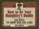 How to Be Your Daughter s Daddy