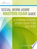 Social Work Aswb Masters Exam Guide  : A Comprehensive Study Guide for Success