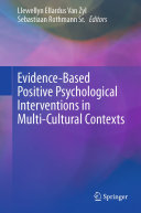 Evidence Based Positive Psychological Interventions in Multi Cultural Contexts