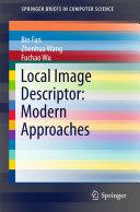 Local Image Descriptor: Modern Approaches
