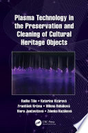 Plasma Technology in the Preservation and Cleaning of Cultural Heritage Objects