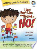 I Just Don t Like the Sound of No  Activity Guide for Teachers Book PDF