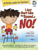 I Just Don't Like the Sound of No! Activity Guide for Teachers
