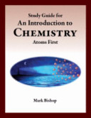 Study Guide for an Introduction to Chemistry   Atoms First Book