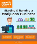 Idiot s Guides  Starting and Running a Marijuana Business