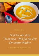 Gerichte aus dem Thermomix TM5 für die Zeit der langen Nächte