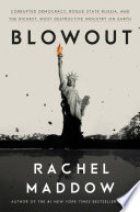 link to Blowout : corrupted democracy, rogue state Russia, and the richest, most destructive industry on Earth in the TCC library catalog