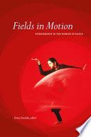 Fields in Motion
