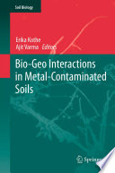 Bio Geo Interactions in Metal Contaminated Soils