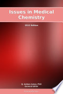 Issues in Medical Chemistry: 2012 Edition