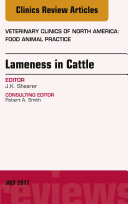Lameness in Cattle  An Issue of Veterinary Clinics of North America  Food Animal Practice  E Book