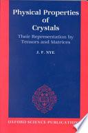 Physical Properties of Crystals, Their Representation by Tensors and Matrices by J. F. Nye,Professor Physics Laboratory J F Nye PDF