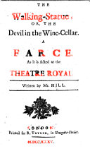 The Walking-Statue: Or, the Devil in the Wine-cellar. A Farce, as it is Acted at the Theatre Royal