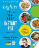 The Lighter Step By Step Instant Pot Cookbook