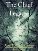 The Chief Legatee [Pdf/ePub] eBook
