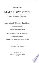 American State Universities  their origin and progress      A particular account of the rise and development of the University of Michigan  and hints toward the future of the American University system