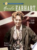 Amelia Earhart  : A Life in Flight