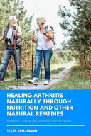 Healing Arthritis Through Nutrition and Other Natural Remedies