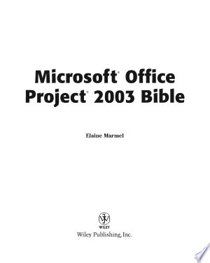 Download Microsoft Office Project 2003 Bible Free Books - Dlebooks.net