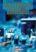Electricity matters : Englisch für elektrotechnische Berufe. [Schülerbuch]
