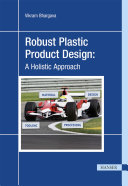 Robust Plastic Product Design  A Holistic Approach