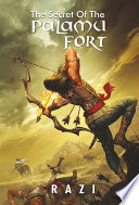 The Secret Of The Palamu Fort