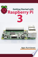 Getting Started With Raspberry Pi 3 Book
