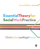 Essential theory for social work practice.