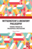 Wittgenstein   s Liberatory Philosophy