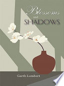Blossoms and Shadows