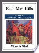 Read Online Each Man Kills For Free