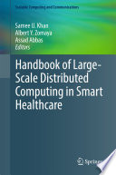 Handbook of Large Scale Distributed Computing in Smart Healthcare