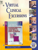 Virtual Clinical Excursions 2  0 to Accompany Fundamental Concepts and Skills for Nursing