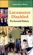 Locomotor Disabled: Psychosocial Pattern