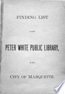 Finding List Of The Peter White Public Library
